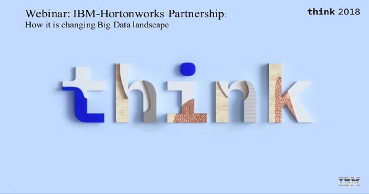 IBM+Hortonworks = Transformation of the Big Data Landscape