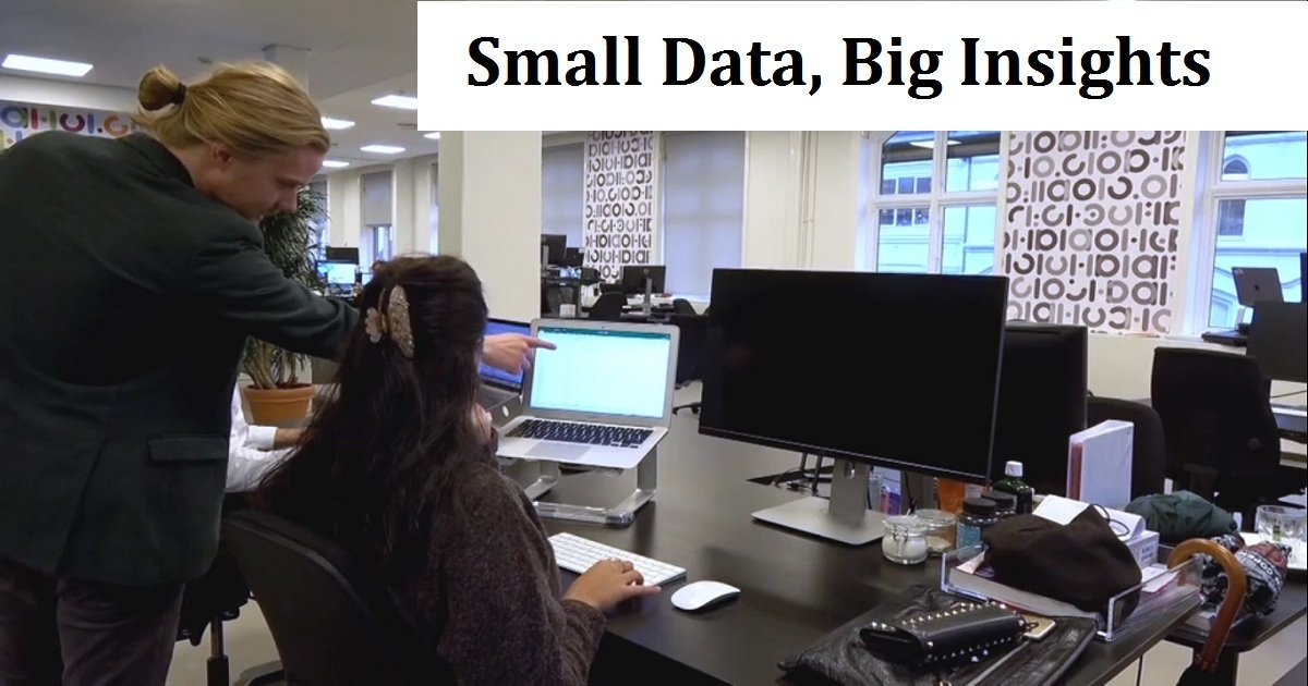 SMALL DATA, BIG INSIGHTS