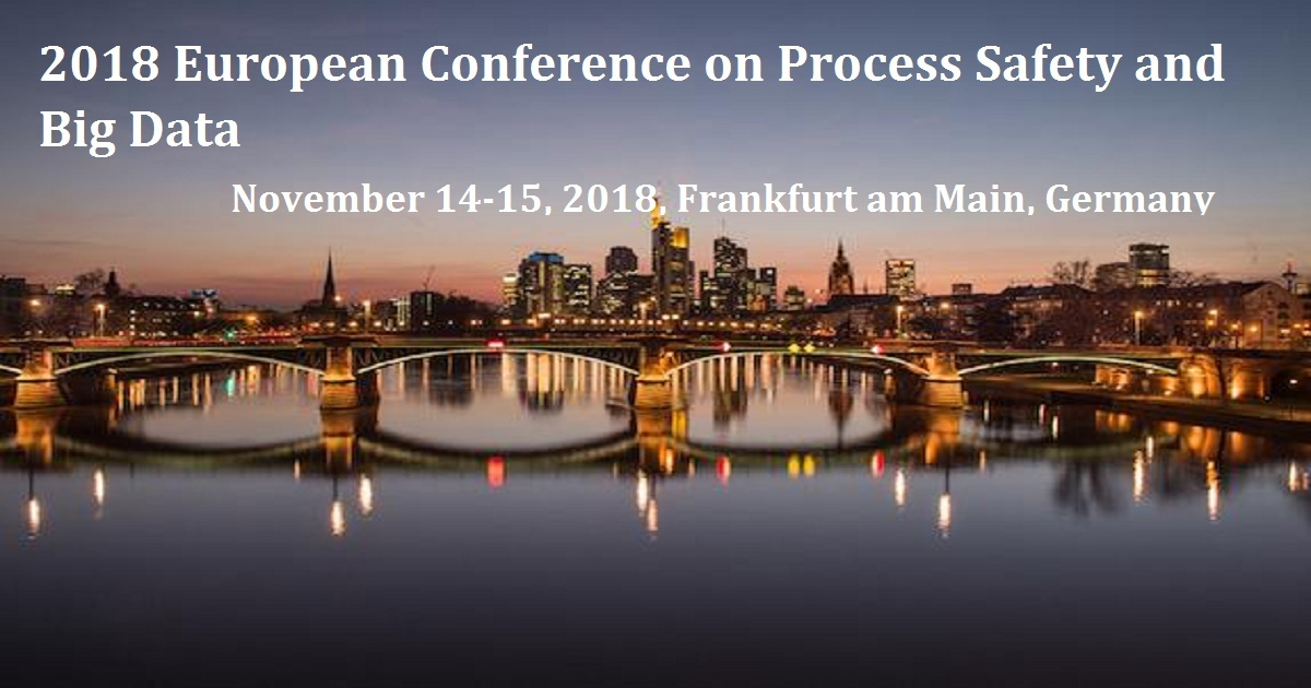 2018 European Conference on Process Safety and Big Data