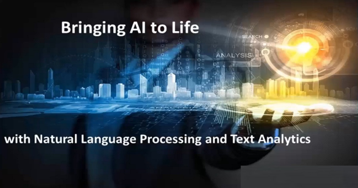 Bring AI Capabilities to Life With Natural Language Processing and Text Analytics