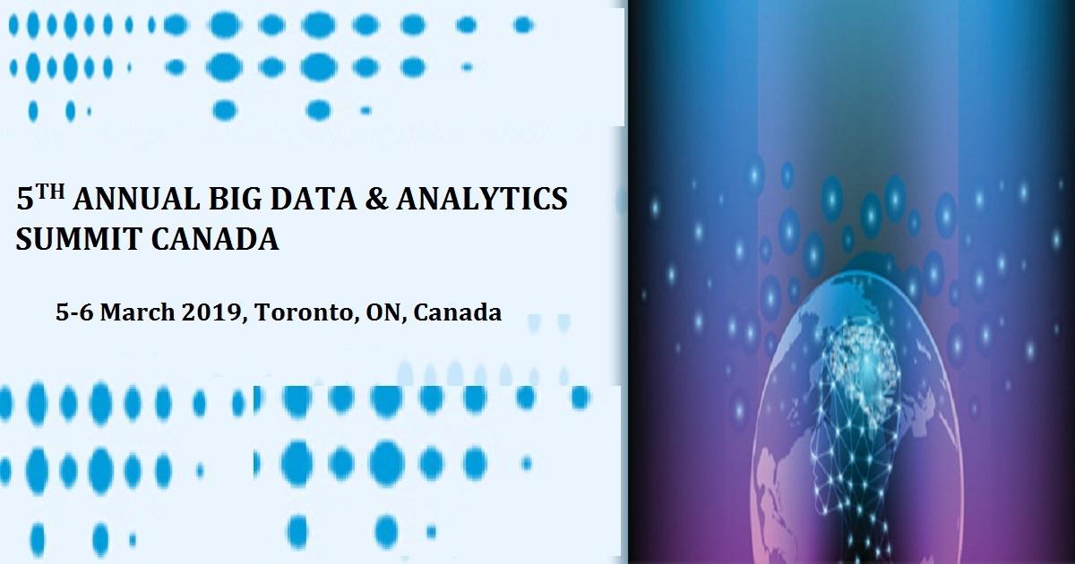5TH ANNUAL BIG DATA & ANALYTICS SUMMIT CANADA