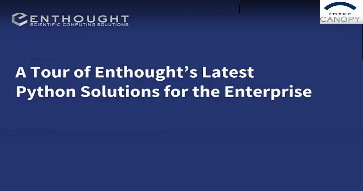 A Tour of Enthought's Latest Enterprise Python Solutions