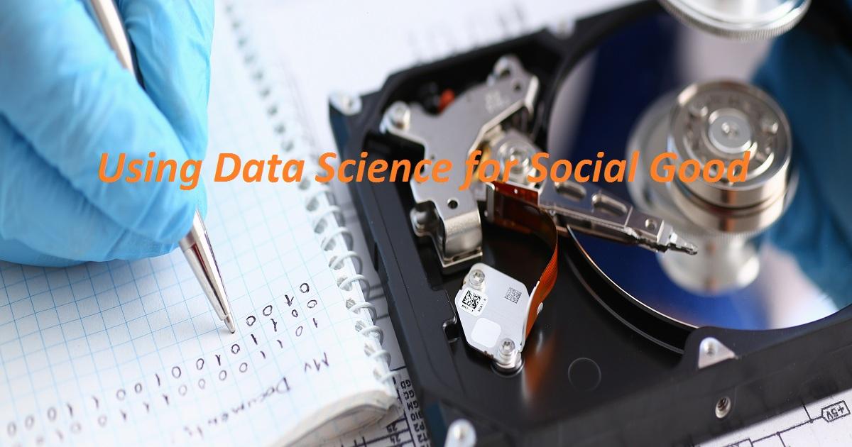 Using Data Science for Social Good
