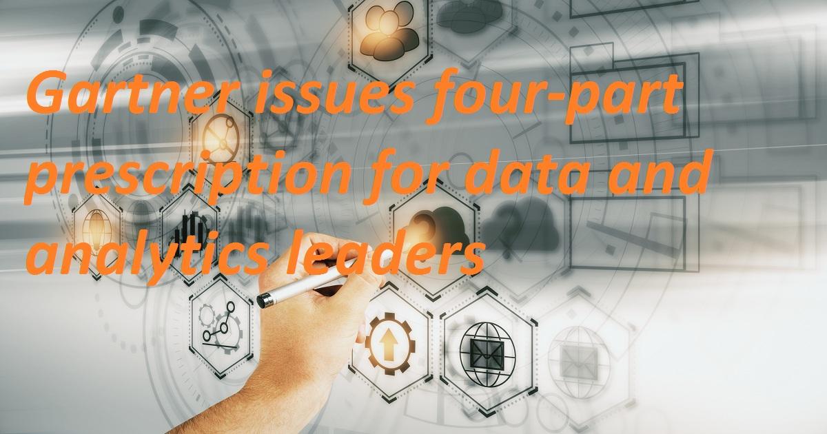 Gartner issues four-part prescription for data and analytics leaders