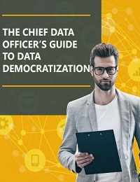 THE CHIEF DATA OFFICER'S GUIDE TO DATA DEMOCRATIZATION